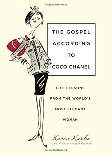 The Gospel According to Coco Chanel: Karen Karbo