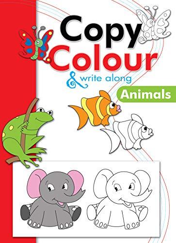 9789380069616: Copy Colour & Write Along Animals - AbeBooks