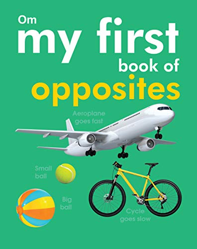 9789380069784: My First Book Of Opposites