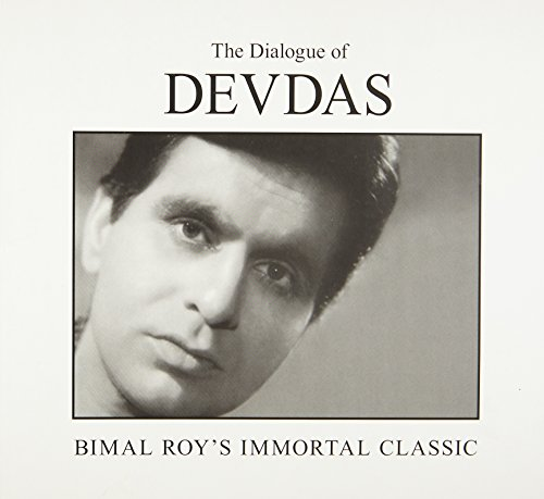 The Dialogue of Devdas: Bimal Roy's Immortal Classic: Nasreen Munni Kabir