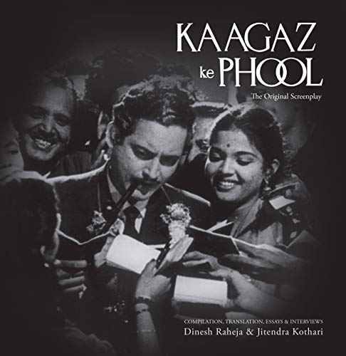 Kaagaz Ke Phool: The Original Screenplay: Dinesh Raheja & Jitendra Kothari