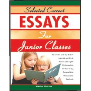 Selected Current Essays for Junior Classes: Madhu Sharma
