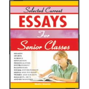Selected Current Essays for Senior Classes: Madhu Sharma