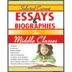 Selected Current Essays & Biography for Middle: Madhu Sharma