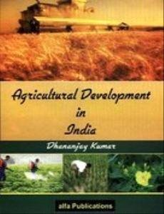 Agricultural Development in India: Edited by Dhananjay