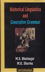 Historical Linguistics and Generative Grammar: M S Bhatnagar