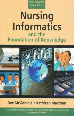 9789380108483: Nursing Informatics and the Foundation of Knowledge