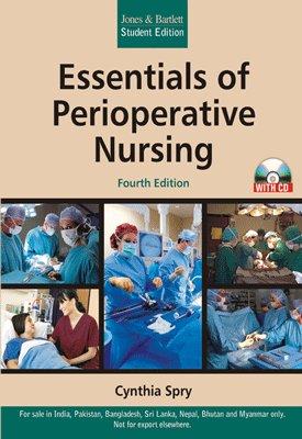 Essentials of Perioperative Nursing (Fourth Edition): Cynthia Spry