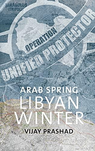 9789380118079: Arab Spring, Libyan Winter