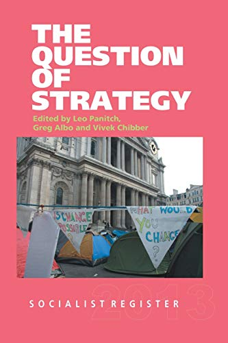 9789380118147: Socialist Register 2013 - The Question of Strategy