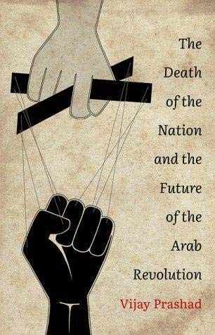 9789380118369: The Death of the Nation and the Future of the Arab Revolution