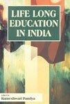 Life Long Education in India: Edited by Rameshwari Pandya