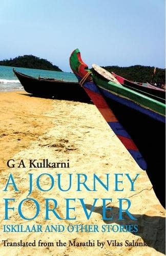 A Journey Forever: Iskilaar and Other Stories: G A Kulkarni