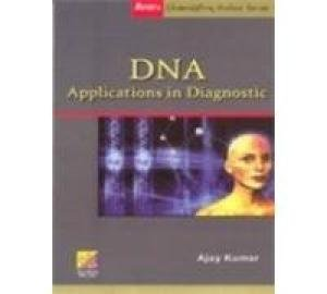 DNA Applications in Diagnostic (Ane`s Active Chemistry Series): Ajay Kumar