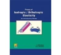 9789380156200: Theory of Isotropic / Orthotropic Elasticity : An Introductory Primer