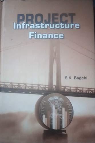 Project Infrastructure Finance: S.K.Bagchi