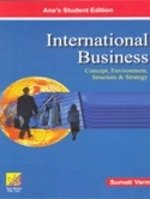 International Business: Concepts, Environment, Structure & Strategy: Sumati Varma