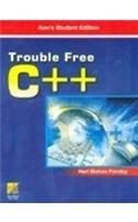 9789380156620: Trouble Free C++