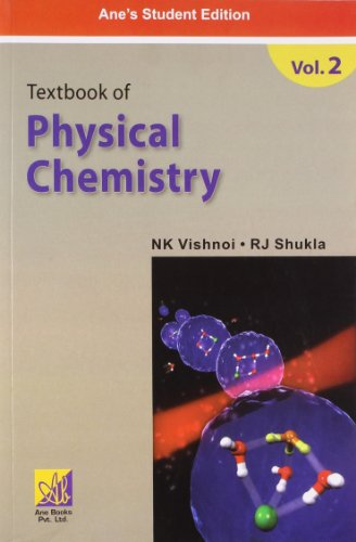 Textbook of Physical Chemistry, Vol. II: N.K. Vishnoi,R.J. Shukla