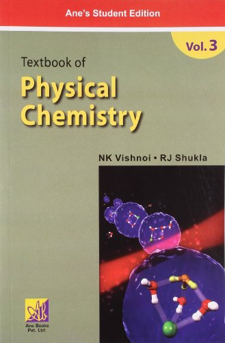 Textbook of Physical Chemistry, Vol. III: N.K. Vishnoi,R.J. Shukla