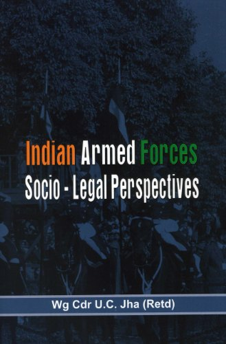 Indian Armed Forces: Socio Legal Perspective: Wg Cdr U.