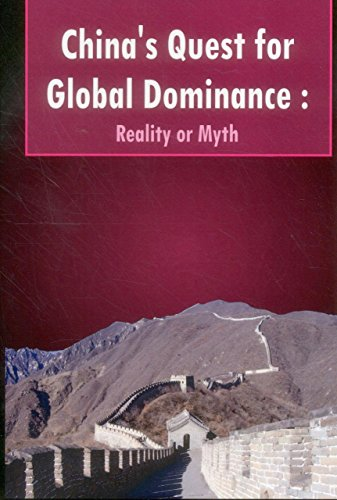 China's Quest for Global Dominance: Reality or Myth: P.J.S. Sandhu
