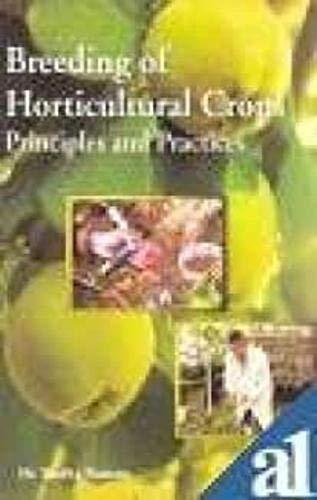 Breeding of Horticultural Crops : Principles and: Radha Raman