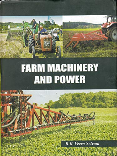 Farm Machinery and Power: R.K. Veera Selvam