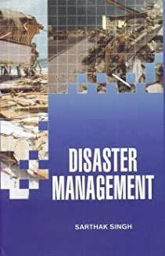 Disaster Management: Sarthak Singh