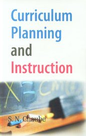 Curriculum Planning and Instruction: S.N. Chaube
