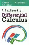 A Textbook of Differential Calculus: U.P. Singh,N.H. Srivastava,R.J. Siddiqui