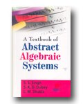 A Textbook of Abstract Algebraic Systems: L.M. Shukla,S.S. Singh,S.K.D.