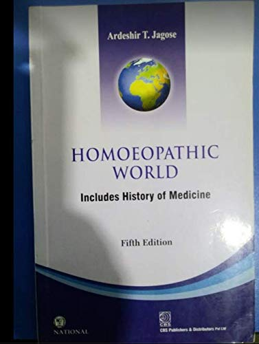 Homoeopathic World: Includes History Of Medicine 5Ed: Jagose