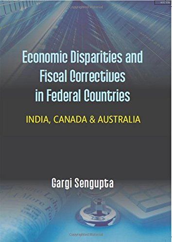 9789380222370: Economic Disparties and Fiscal Correctives in Federal Countries : India, Canada & Australia [POD]