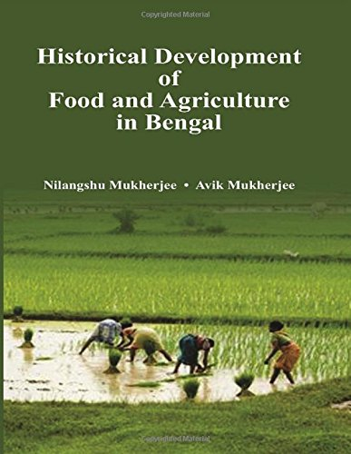 Historical Development of Food and Agriculture in Bengal: Nilangshu Mukherjee & Avik Mukherjee (...