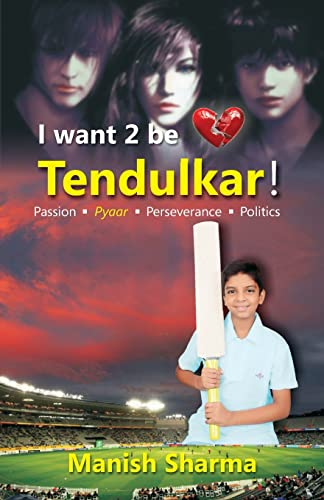 I Want 2 Be Tendulkar !: Manish Sharma