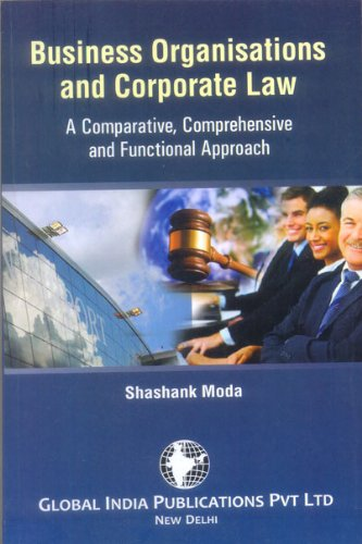 BUSINESS ORGANISATIONS AND CORPORATE LAW: A Comparative,: Shashank Moda