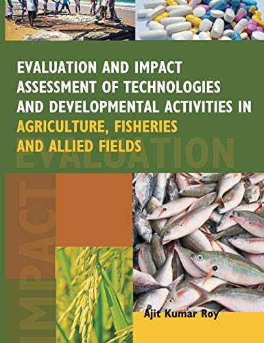 Evaluation and Impact Assessment of Technologies and Developmental Activities in Agriculture,...