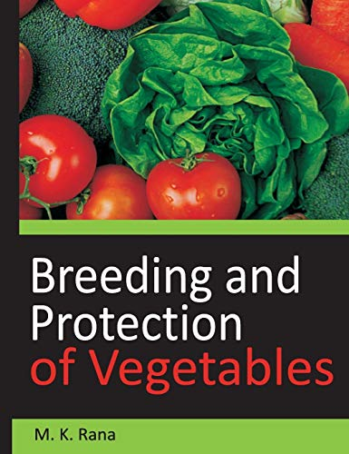 Breeding and Protection of Vegetables: M.K. Rana