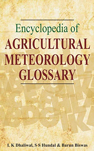 Encyclopedia of Agricultural Meteorology: A Glossary: L.K. Dhaliwal