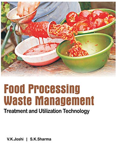 Food Processing Waste Management: Treatment and Utilization: Joshi, V K