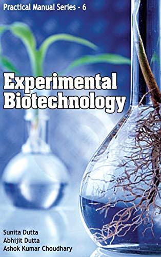 Experimental Biotechnology: Choudhary Ashok Kumar