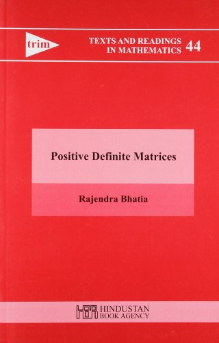 9789380250038: Positive Definite Matrices (Texts And Readings In Mathematics, Volume 44)