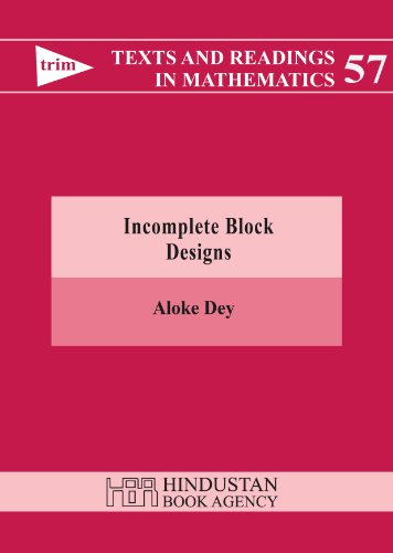 Incomplete Block Designs (Hardback): Aloke Dey