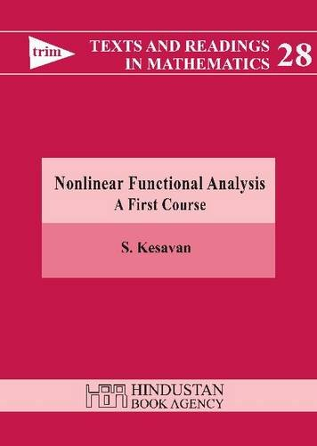 Nonlinear Functional Analysis: A First Course: S. Kesavan
