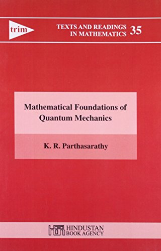 Mathematical Foundations of Quantum Mechanics: K. R. Parthasarathy