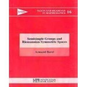 9789380250229: Semisimple Groups and Riemannian Symmetric Spaces (Texts and Readings in Mathematics)