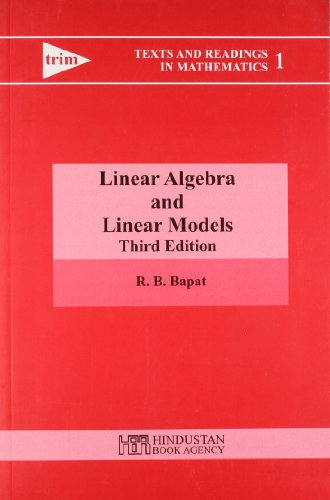 Linear Algebra and Linear Models , Third: R. B. Bapat