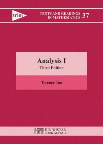 Analysis I (Texts and Readings in Mathematics): Tao, Terence