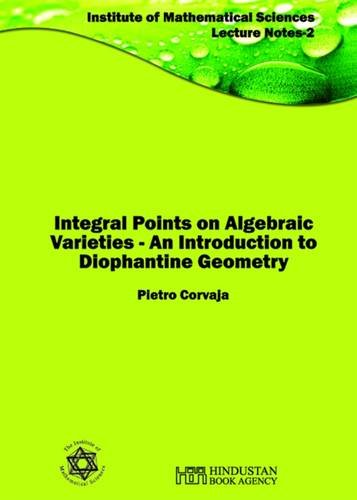 Integral Points on Algebraic Varieties: An Introduction: Pietro Corvaja